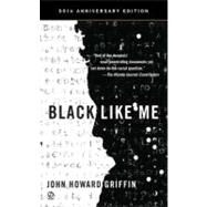 Black Like Me (50th...,Griffin, John Howard;...,9780451234216