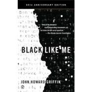 Black Like Me (50th Anniversary Edition) by Griffin, John Howard; Griffin, John Howard; Bonazzi, Robert, 9780451234216