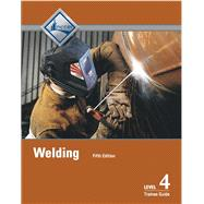 Welding Level 4 Trainee Guide by NCCER, 9780134514222