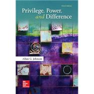Privilege, Power, and...,Johnson, Allan,9780073404226