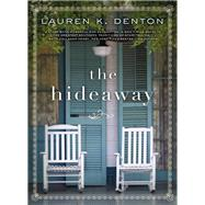 The Hideaway by Denton, Lauren K., 9780718084226