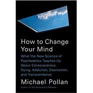 How to Change Your Mind,Pollan, Michael,9781594204227