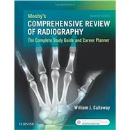 Mosby's Comprehensive Review of Radiography by Callaway, William J., 9780323354233