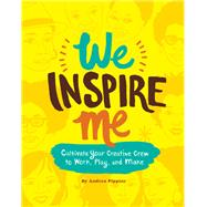We Inspire Me by Pippins, Andrea, 9781452164236