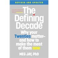 The Defining Decade Why Your...,Jay, Meg,9781538754238