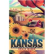 Kansas: The History of the...,Miner, Craig,9780700614240