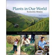 Plants in our World: Economic Botany: by Simpson, Beryl; Ogorzaly, Molly, 9780073524245