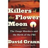 Killers of the Flower Moon...,GRANN, DAVID,9780385534246