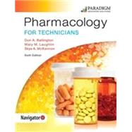 Pharmacology for Technicians - Sixth Edition - Text and eBook (1-year access) and NAVIGATOR+ by Don A. Ballington; Mary M. Laughlin; Skye A. McKennon, 9780763884246