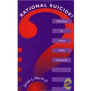 Rational Suicide?:...,Werth Jr.,James L.,9781560324249