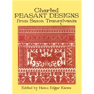 Charted Peasant Designs from...,Kiewe, Heinz E.,9780486234250