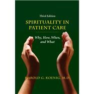 Spirituality in Patient Care,Koenig, Harold George,9781599474250