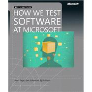 How We Test Software at Microsoft by Page, Alan; Johnston, Ken; Rollison, Bj, 9780735624252