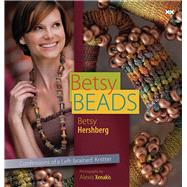 Betsy Beads Confessions of a Left-brained Knitter by Hershberg, Betsy; Rowley, Elaine; Xenakis, Alexis D, 9781933064253
