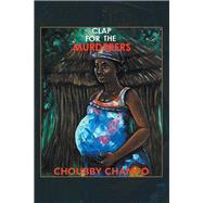 Clap for the Murderers by Champo, Choubby, 9781796054255