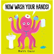Now Wash Your Hands! by Carr, Matt, 9781338734263
