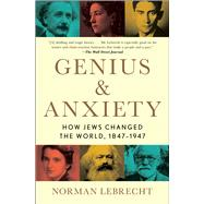 Genius & Anxiety by Lebrecht, Norman, 9781982134266