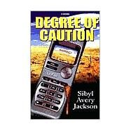 Degree of Caution by Jackson, Sibyl Avery, 9781881524274