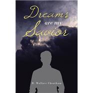 Dreams Are My Savior by Cheatham, B. Wallace, 9781796094275