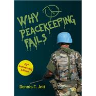 Why Peacekeeping Fails by Jett, Dennis C., 9783030114275