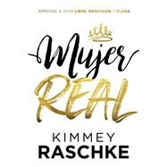 Mujer real / Real Woman by Raschke, Kimmey, 9781629994277