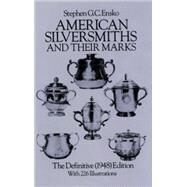 American Silversmiths and Their Marks The Definitive (1948) Edition by Ensko, Stephen G. C., 9780486244280
