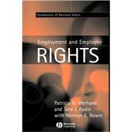Employment and Employee Rights by Werhane, Patricia; Radin, Tara J.; Bowie, Norman E., 9780631214281