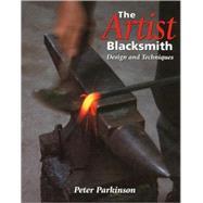 The Artist Blacksmith Design...,Parkinson, Peter,9781861264282