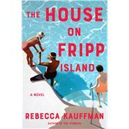 The House on Fripp Island by Kauffman, Rebecca, 9780358274285