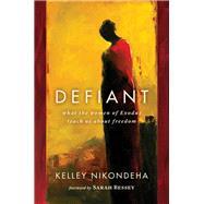 Defiant by Nikondeha, Kelley; Bessey, Sarah, 9780802864291