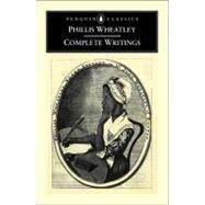 Complete Writings,Wheatley, Phillis,9780140424300