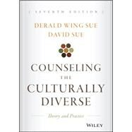 Counseling the Culturally...,Sue, Derald Wing; Sue, David,9781119084303