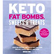 Keto Fat Bombs, Sweets & Treats by Pitre, Urvashi; Badiozamani, Ghazalle, 9780358074304