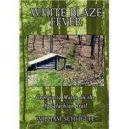 White Blaze Fever,Schuette, Bill,9781589394308