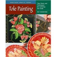 Tole Painting Tips, Tools,...,Oxenford, Pat,9780811704311