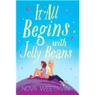 It All Begins with Jelly Beans by Weetman, Nova, 9781534494312