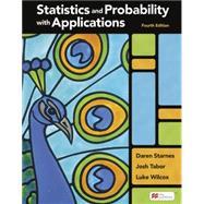 Statistics and Probability with Applications (High School) by Starnes, Daren S.; Tabor, Josh; Wilcox, Luke, 9781319244323