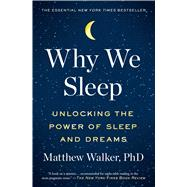 Why We Sleep,Walker, Matthew, Ph.D.,9781501144325
