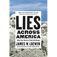 Lies Across America by Loewen, James W., 9781620974339