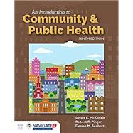 An Introduction to Community & Public Health, 9/e by McKenzie, James F.; Pinger, Robert R.; Seabert, Denise, 9781284564341