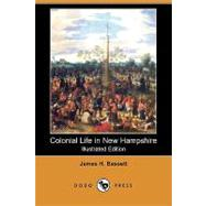 Colonial Life in New Hampshire by Bassett, James H., 9781409914341