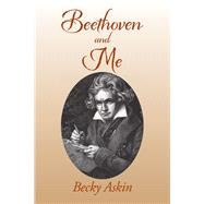 Beethoven and Me by Askin, Becky, 9781796014341