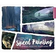 Master the Art of Speed Painting by 3D Total Publishing, 9781909414341