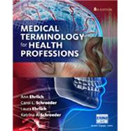 Medical Terminology for...,Ehrlich/Schroeder,9781305634350