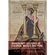 Manuscript Cultures of Colonial Mexico and Peru by Cummins, Thomas B. F.; Engel, Emily A.; Anderson, Barbara; A. Ossio, Juan M., 9781606064351