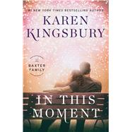 In This Moment by Kingsbury, Karen, 9781432844356