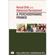 Normal Child and Adolescent...,Gilmore, Karen J., M.D.;...,9781585624362