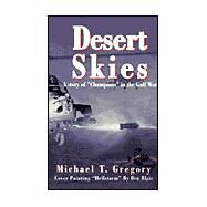 Desert Skies : A Story of...,Gregory, Michael T.,9780738824369