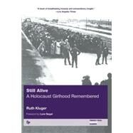 Still Alive: A Holocaust Girlhood Remembered by Kluger, Ruth, 9781558614369