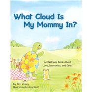 What Cloud Is My Mommy In? by Vesey, Kim; Gantt, Amy, 9781973664369